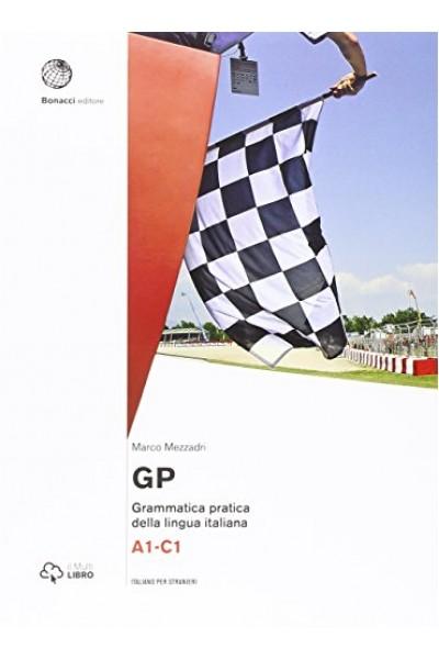 GP grammatica pratica della lingua italiana. Livello A1-C1