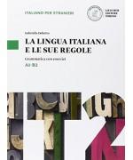 La lingua italiana e le sue regole. Grammatica della lingua italiana con esercizi. Livello A1-B2 - Gabriella Debetto - Loescher