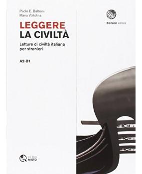 Leggere la civiltà. Letture di civilità italiana per stranieri. Livello A2-B1
