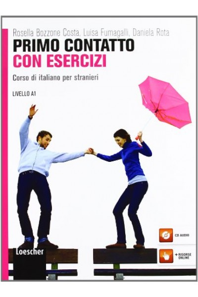 Primo contatto. Corso di italiano per stranieri. Livello A1. Esercizi. Con CD Audio