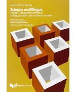 Scienza multilingue. L'italiano disciplinare attraverso la lingua madre dello studente straniero. Con DVD - C. Marello