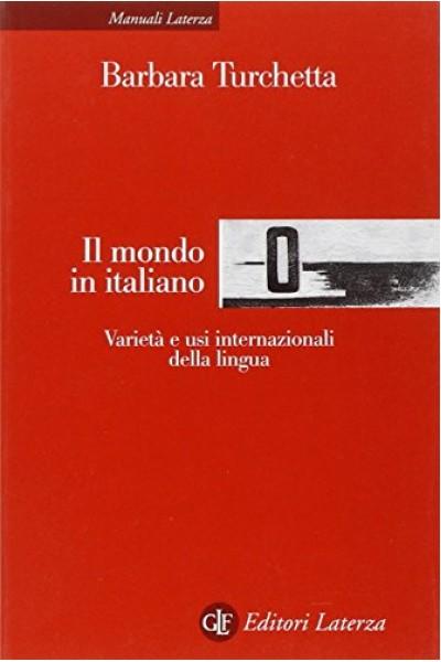 Il mondo in italiano. Varietà ed usi internazionali della lingua