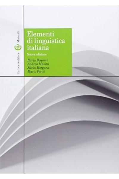 Elementi di linguistica italiana - Ilaria Bonomi, Andrea Masini, Silvia Morgana, Mario Piotti