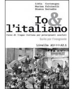 Io e l'italiano. Corso di lingua italiana per principianti assoluti. Guida per l'insegnante