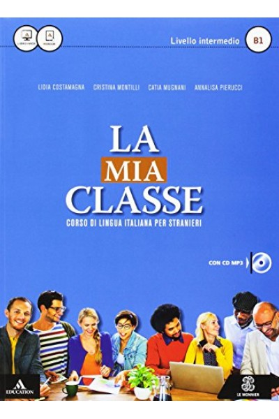 La mia classe. Livello intermedio (B1). Con CD Audio formato MP3
