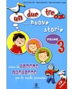 Un, due, tre... nuove storie. Corso di lingua italiana per la scuola primaria. Con CD Audio. Per la Scuola elementare: 3