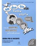 Un, due, tre... nuove storie 1 Guida per l'insegnante. Con CD Audio. Per la Scuola elementare: 1