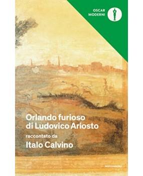 Orlando furioso di Ludovico Ariosto raccontato da Italo Calvino: Con una scelta del poema