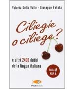 Ciliegie o ciliege?  E altri 2406 dubbi della lingua italiana