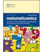Matematicamica. Quaderno-testo facilitato di matematica per gli studenti dei Centri TP-EDA
