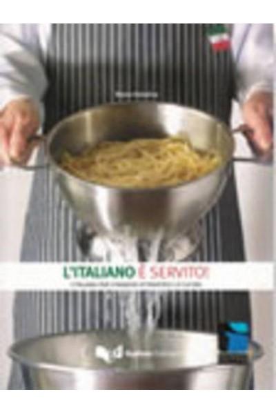 L'italiano è servito. L'italiano per stranieri attraverso la cucina