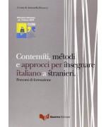 Contenuti, metodi e approcci per insegnare italiano a stranieri. Percorsi di formazione