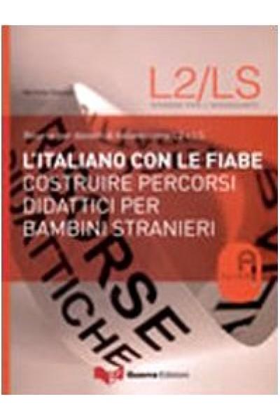 L'italiano con le fiabe. Costruire percorsi didattici per bambini stranieri - Michele Daloiso