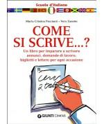 Come si scrive...? Un libro per imparare a scrivere annunci, domande di lavoro, biglietti e lettere per ogni occasione