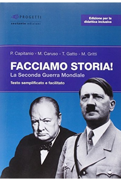 Facciamo storia! La seconda guerra mondiale