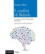 I confini di Babele: Il cervello e il mistero delle lingue impossibili