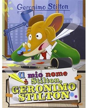 Il mio nome è Stilton, Geronimo Stilton - Piemme 2015
