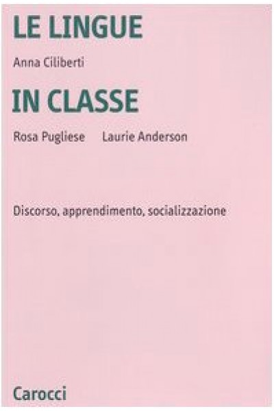 Le lingue in classe. Discorso, apprendimento, socializzazione