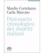 Dizionario etimologico dei dialetti italiani Manlio Cortelazzo, Carla Marcato